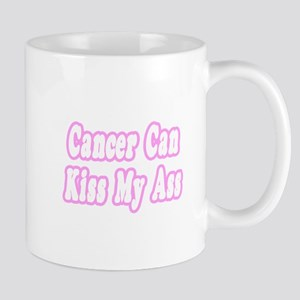 """Cancer Can Kiss My Ass"" Mug"